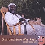 Anthony Jerome Smith Grandma Sure Was Right