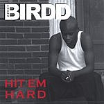 Young Birdd Hit Em Hard