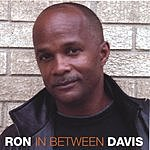Ron Davis In Between