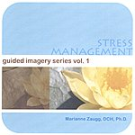 Marianne Zaugg, DCH, PHD Guided Imagery Series, Vol.1: Stress Management