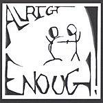 Allright! Enough