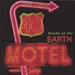 Daniel L. Lovell Stayin' At The Earth Motel