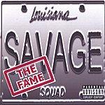 Savage Squad The Fame (Parental Advisory)