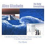 Alex Gladwin Its Only Everything