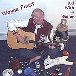 Wayne Faust Kid With A Guitar