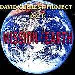 David Clerest Project Mission: Earth