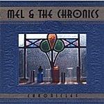 Mel & The Chronics Chronicles