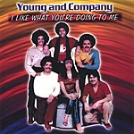 Young & Company I Like What You're Doing To Me