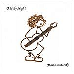 Maria Butterly O Holy Night