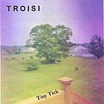 Troisi Tiny Tick