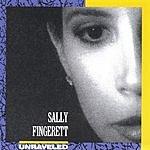 Sally Fingerett Unraveled