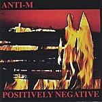 Anti-M Positively Negative