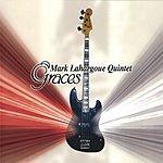 Mark Lahargoue Quintet Graces