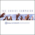 Troy McIntosh The Christ Campaign