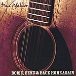 Dan Walker Boise, Bend & Back Home Again