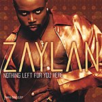 Zaylan Nothing Left For You Here (Maxi-Single)