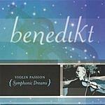 benedikt Violin Passion: Symphonic Dreams