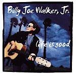 Billy Joe Walker, Jr. Life Is Good