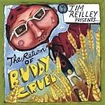 Jim Reilley The Return Of Buddy Cruel