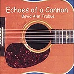 David Alan Trabue Echoes Of A Cannon