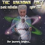The Unknown Poet & Queen Cosmic Motivation/Cypher 2002: The Journey Begins