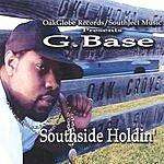 G-Base Southside Holdin'