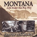 David Walburn Montana: Life Under The Big Sky