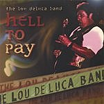 The Lou DeLuca Band Hell To Pay