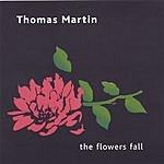 Thomas Martin The Flowers Fall