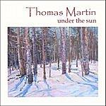 Thomas Martin Under The Sun