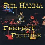 Phil Hanna Perfect Picture