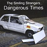 The Smiling Strangers Dangerous Times