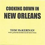 Tom McKernan Cooking Down In New Orleans