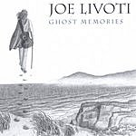 Joe Livoti Ghost Memories