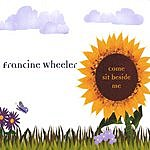 Francine Wheeler Come Sit Beside Me