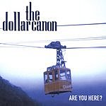 The Dollar Canon Are You Here?