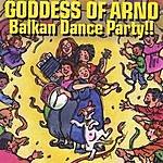 Goddess Of Arno Balkan Dance Party!!