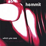Hemmit What You See (Is What You Get)