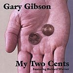 Gary Gibson My Two Cents