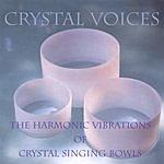 Deborah Van Dyke Crystal Voices: The Harmonic Vibrations Of Crystal Singing Bowls