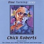 Chick Roberts Blue Turning Gray