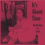 Keyth Hart & Soul It's About Time