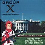 Group X - Arabian Rap Sensations Stepping On The Crowtche Of Your Americain Presidaint