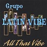 Grupo Latin Vibe All That Vibe