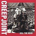 Creepjoint Kill The Head