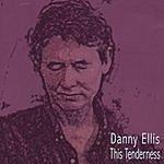 Danny Ellis This Tenderness