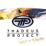 Thadeus Project Just A Taste
