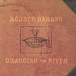 The Robber Barons Dragging The River