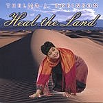 Thelma J. Robinson Heal The Land