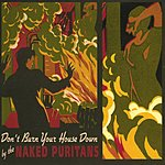 The Naked Puritans Don't Burn Your House Down